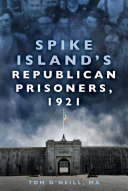 Spike Island s Republican Prisoners  1921