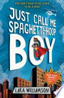Just Call Me Spaghetti Hoop Boy Book