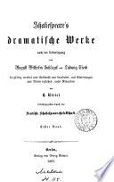 Shakspeare's dramatische Werke, uebers, von A.W. von Schlegel, ergänzt und erläutert von L. Tiëck. revidirt und neu bearb. unter Redaction von H. Ulrici