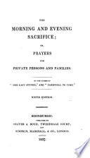 The Morning and Evening Sacrifice  or  prayers for private persons and families  By Thomas Wright