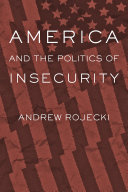 America and the Politics of Insecurity
