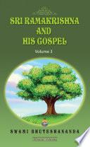 Ramakrishna and His Gospel  Volume 3