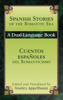 Spanish Stories of the Romantic Era /Cuentos espa¤oles del Romanticismo
