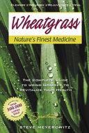 Wheatgrass Nature S Finest Medicine