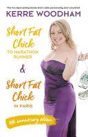 Short Fat Chick to Marathon Runner 10th Anniversary Edition