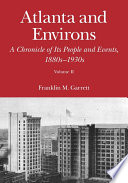 """Atlanta and Environs: A Chronicle of Its People and Events, 1880s-1930s"" by Franklin M. Garrett"