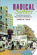 """Radical Sisters: Second-wave Feminism and Black Liberation in Washington, D.C."" by Anne M. Valk"
