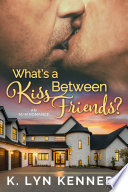 What s a Kiss Between Friends