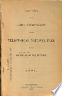 Report of the Acting Superintendent of the Yellowstone National Park to the Secretary of the Interior