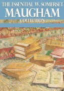 The Essential W. Somerset Maugham Collection
