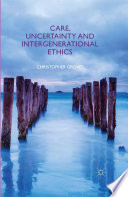 Care  Uncertainty and Intergenerational Ethics