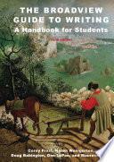 """The Broadview Guide to Writing: A Handbook for Students Sixth Edition"" by Corey Frost, Karen Weingarten, Doug Babington, Don LePan, Maureen Okun"