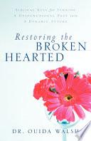 Restoring the Broken Hearted