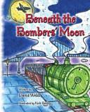 Beneath the Bombers  Moon