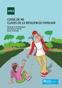 CUIDA DE MÍ. CLAVES DE LA RESILIENCIA FAMILIAR