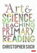 The Art and Science of Teaching Primary Reading Book