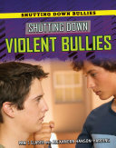 Shutting Down Violent Bullies