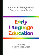 Political  Pedagogical and Research Insights into Early Language Education