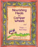 Nourishing Meals on Camper Wheels and Yoga at the Rest Stop