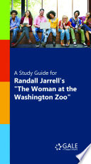 A Study Guide For Randall Jarrell S The Woman At The Washington Zoo
