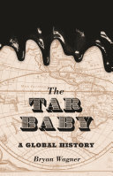 The tar baby: a global history