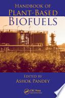 Handbook of Plant Based Biofuels Book