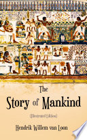 The Story of Mankind  Illustrated Edition