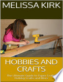 Hobbies and Crafts  The Ultimate Guide to Paper Crafts  Holiday Crafts and More