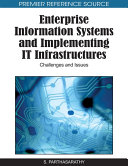 Enterprise Information Systems and Implementing IT Infrastructures: Challenges and Issues