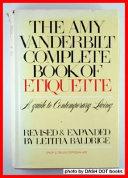 The Amy Vanderbilt Complete Book of Etiquette Book