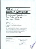 Trends and Variations in First Births to Older Women  1970 86