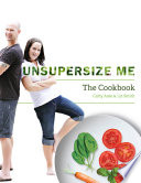 """Unsupersize Me The Cookbook"" by Carly Asse, Liz Smith"