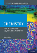 Oxford IB Course Preparation  Chemistry for IB Diploma Course Preparation