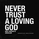Never Trust a Loving God