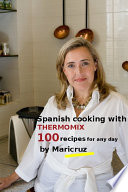 Spanish Cooking With Thermomix 100 Recipes For Any Day By Maricruz Book PDF