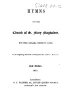 Hymns for the Church of S. Mary Magdalene, Munster Square, Regent's Park ... [Compiled by Edward Stuart.] New edition