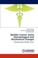 Bladder Cancer  Some Hematological and Biochemical Changes Book