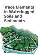 Trace Elements in Waterlogged Soils and Sediments Book