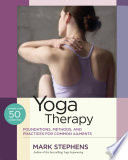 Yoga Therapy  : Foundations, Methods, and Practices for Common Ailments