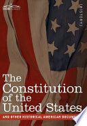 The Constitution of the United States and Other Historical American Documents
