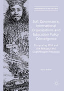 Soft Governance  International Organizations and Education Policy Convergence