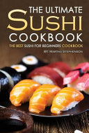 The Ultimate Sushi Cookbook