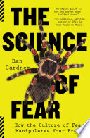 """The Science of Fear: How the Culture of Fear Manipulates Your Brain"" by Daniel Gardner"