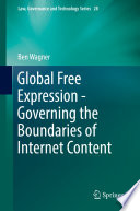 Global Free Expression Governing The Boundaries Of Internet Content Book