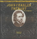 John Charles Fremont: The Pathfinder