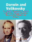 Darwin and Velikovsky   Cataclysmic Metamorphic Evolution a Materialist Theory of Evolution Based on New Principles and Evidence