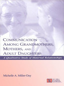Communication Among Grandmothers, Mothers, and Adult Daughters