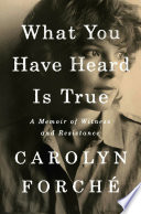 link to What you have heard is true : a memoir of witness and resistance in the TCC library catalog