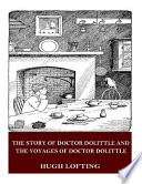 The Story of Doctor Dolittle / the Voyages of Doctor Dolittle
