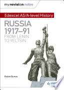 My Revision Notes: Edexcel AS/A-level History: Russia 1917-91: From Lenin to Yeltsin